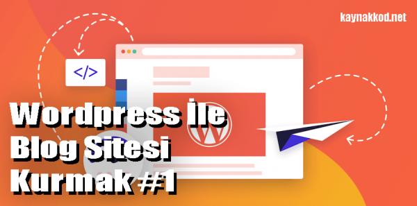 WordPress Nasıl Kurulur? WordPress ile Blog Sitesi Açmak #1