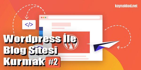 WordPress Kurulduktan Sonra İlk Yapılması Gerekenler – WordPress ile Blog Kurmak #2