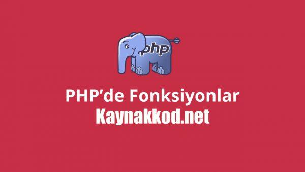 PHP'de Fonksiyon Kullanımı ve Örnekler